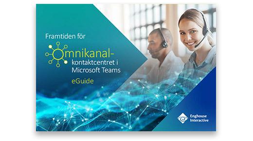 Framtiden för Omnikanal-kontaktcentret i Microsoft Teams eGuide